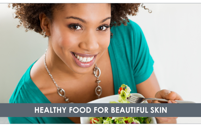 HEALTHY FOOD FOR BEAUTIFUL SKIN